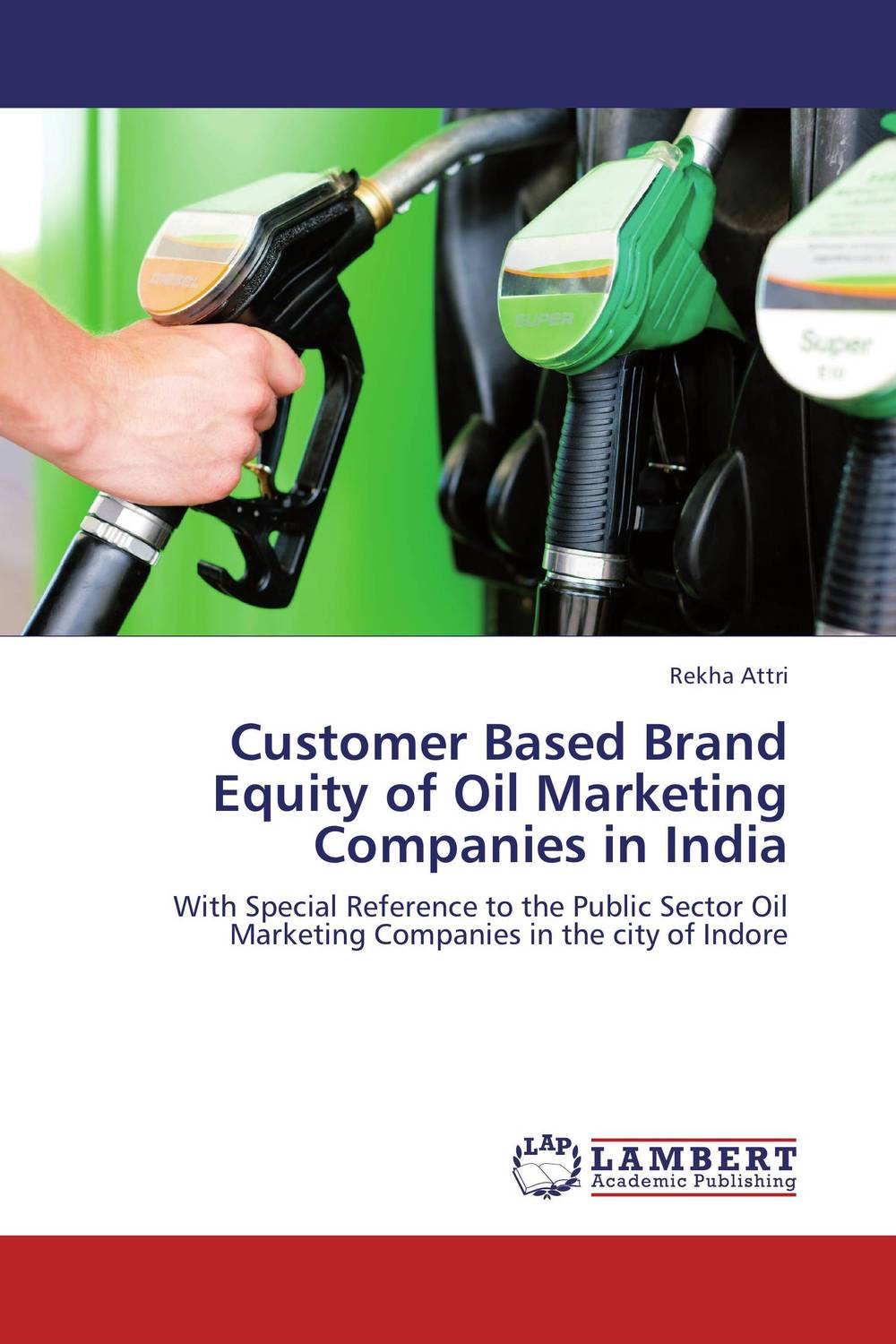 Customer Based Brand Equity of Oil Marketing Companies in India