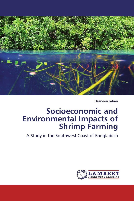 Socioeconomic and Environmental Impacts of Shrimp Farming shamima akhter m harun ar rashid and hammad uddin comparative efficiency analysis of broiler farming in bangladesh