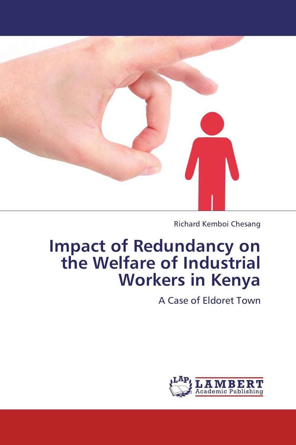 Impact of Redundancy on the Welfare of Industrial Workers in Kenya economic methodology