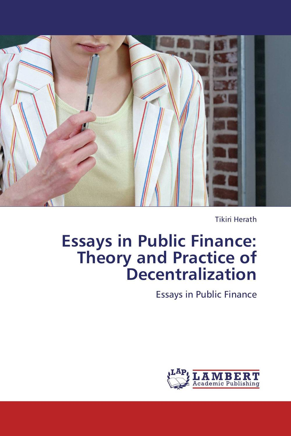 Essays in Public Finance: Theory and Practice of Decentralization edward bodmer corporate and project finance modeling theory and practice