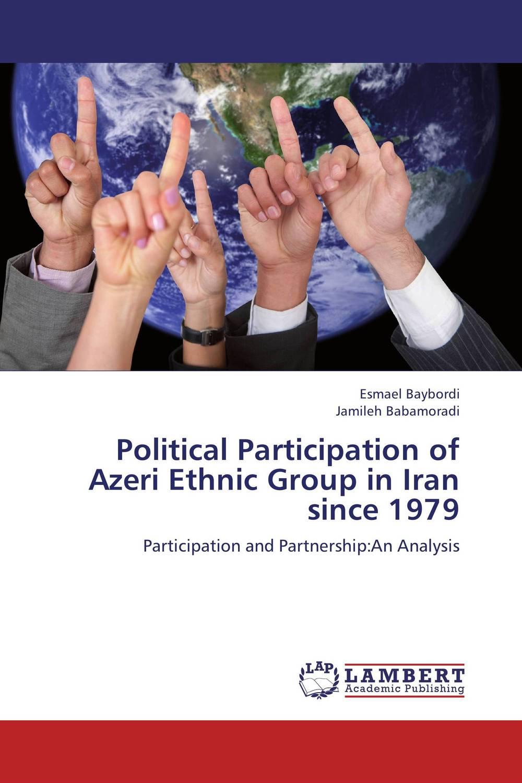 Political Participation of Azeri Ethnic Group in Iran since 1979 the integration of ethnic kazakh oralmans into kazakh society