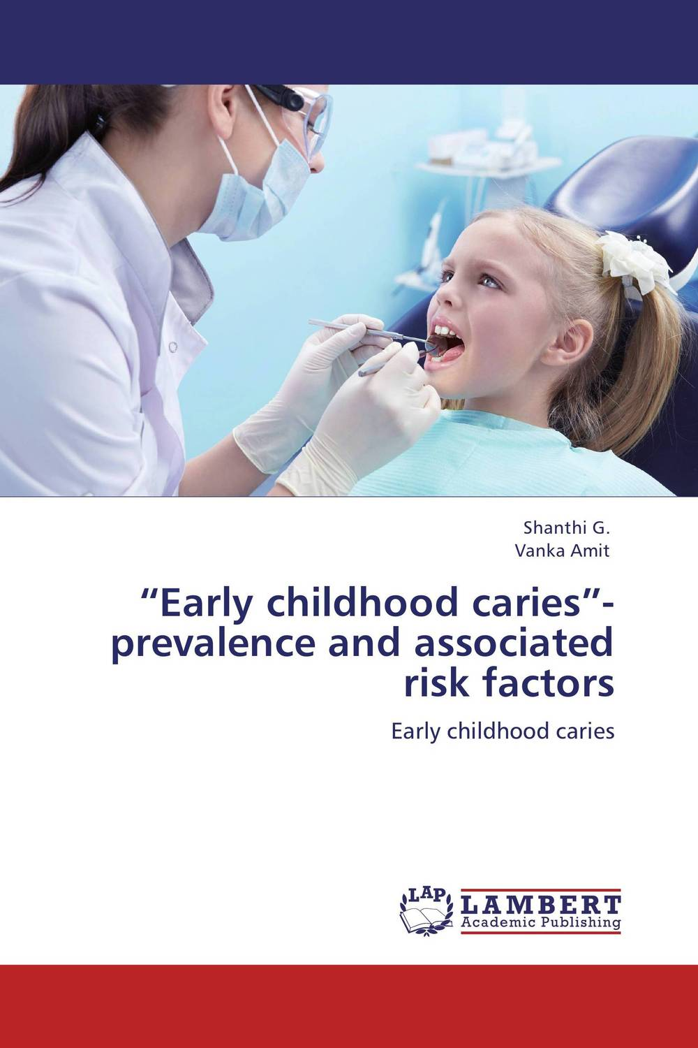 """Early childhood caries""- prevalence and associated risk factors arvinder pal singh batra jeewandeep kaur and anil kumar pandey factors associated with breast cancer in amritsar region"