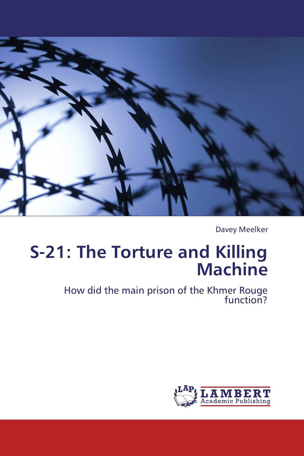 S-21: The Torture and Killing Machine the people could fly