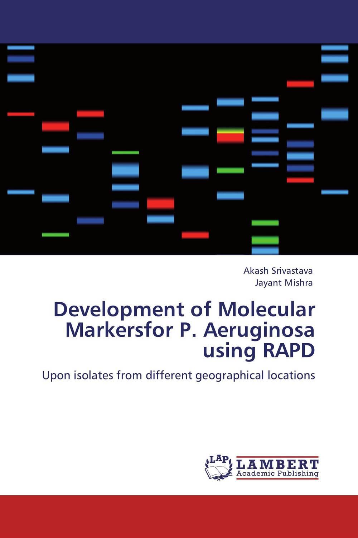 все цены на  Development of Molecular Markersfor P. Aeruginosa using RAPD  онлайн