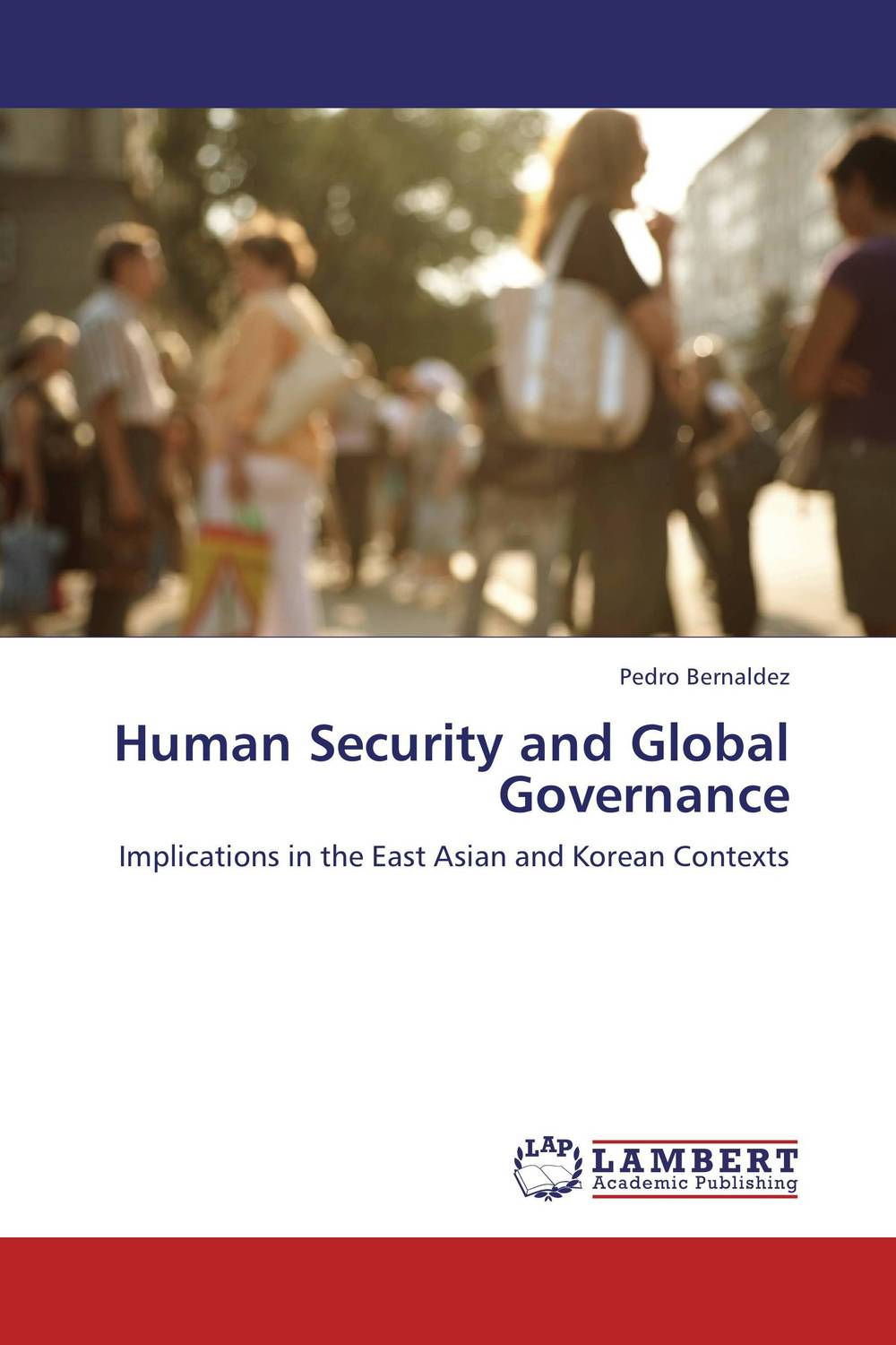 Human Security and Global Governance the politics and implications of social policy