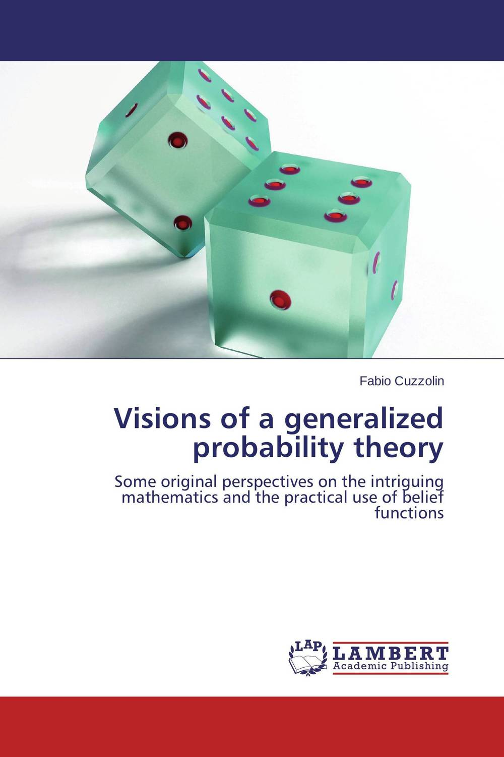 Visions of a generalized probability theory visions of heaven