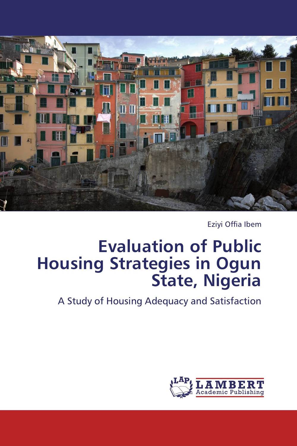 Evaluation of Public Housing Strategies in Ogun State, Nigeria critical success criteria for public housing project delivery in ghana