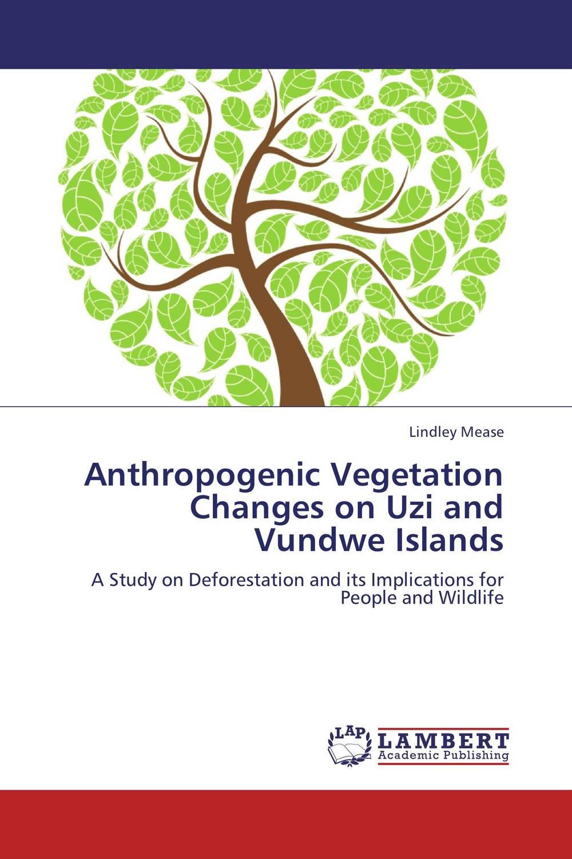 Anthropogenic Vegetation Changes on Uzi and Vundwe Islands vegetation hong 30