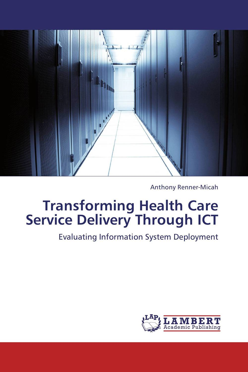 Transforming Health Care Service Delivery Through ICT купить
