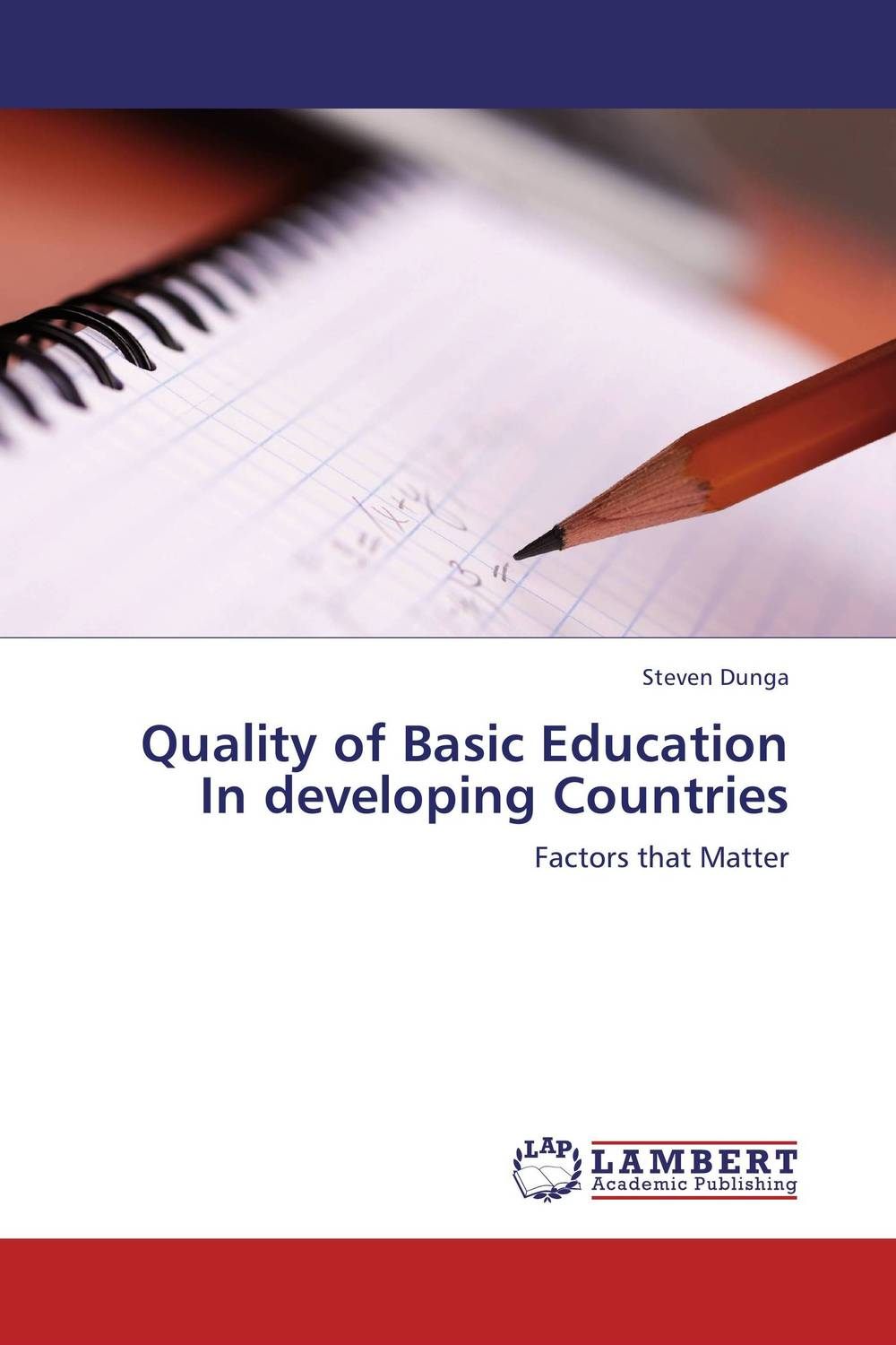 Quality of Basic Education In developing Countries an analysis of quality universal primary education in uganda