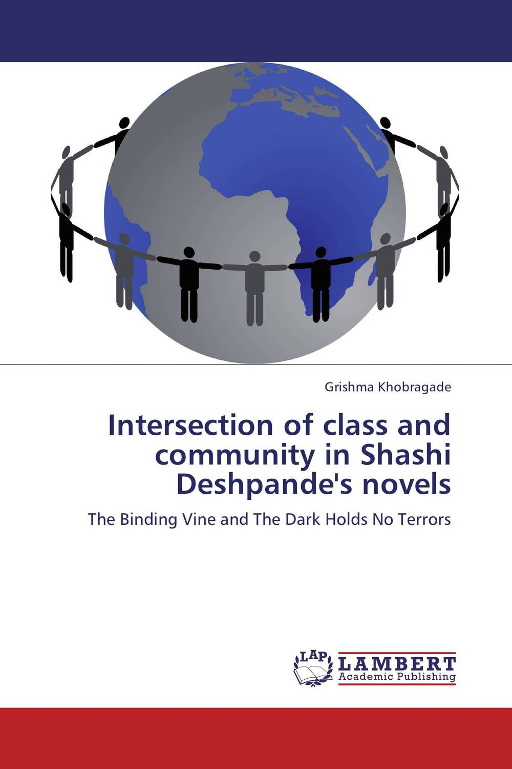 Intersection of class and community in Shashi Deshpande's novels study of global competitiveness of indian and chinese