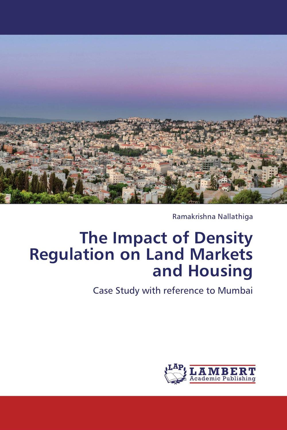 The Impact of Density Regulation on Land Markets and Housing land tenure housing and low income earners