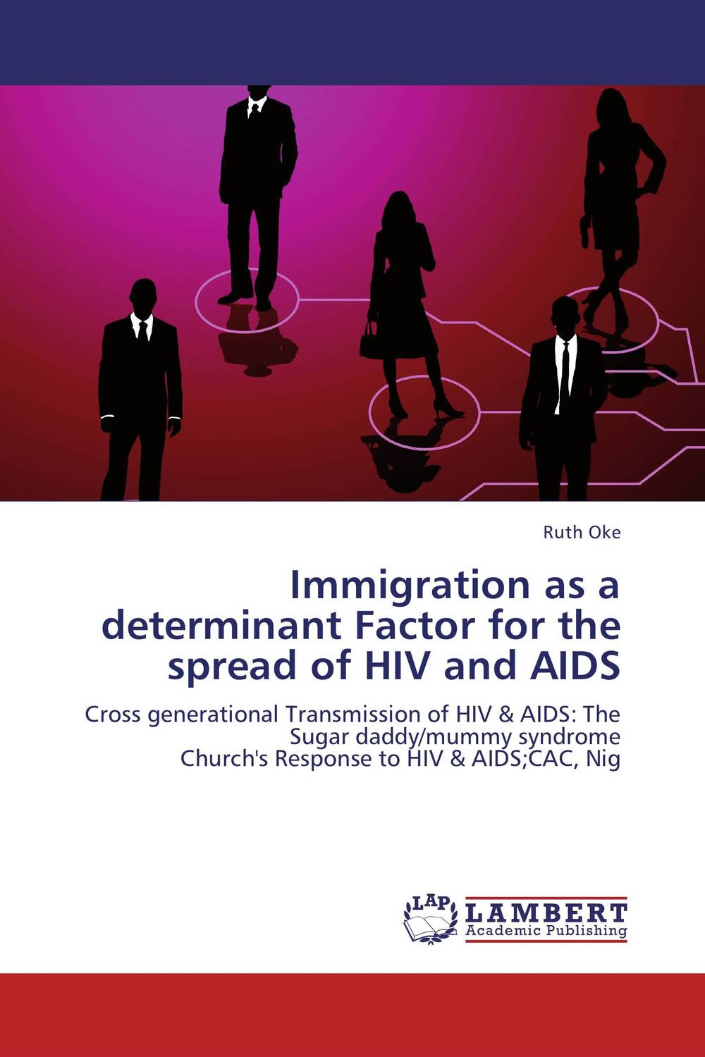 Immigration as a determinant Factor for the spread of HIV and AIDS the role of evaluation as a mechanism for advancing principal practice