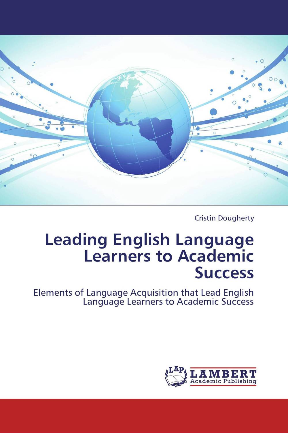 Leading English Language Learners to Academic Success david parmenter the leading edge manager s guide to success strategies and better practices