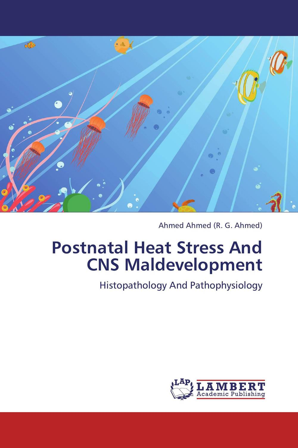 Postnatal Heat Stress And CNS Maldevelopment