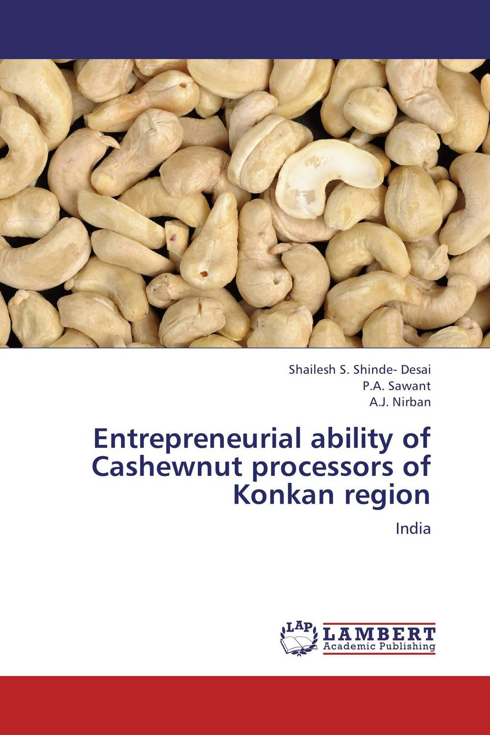 Entrepreneurial ability of Cashewnut processors of Konkan region abdul rauf yussif and seidu al hassan entrepreneurial capabilities of shea butter processors in ghana