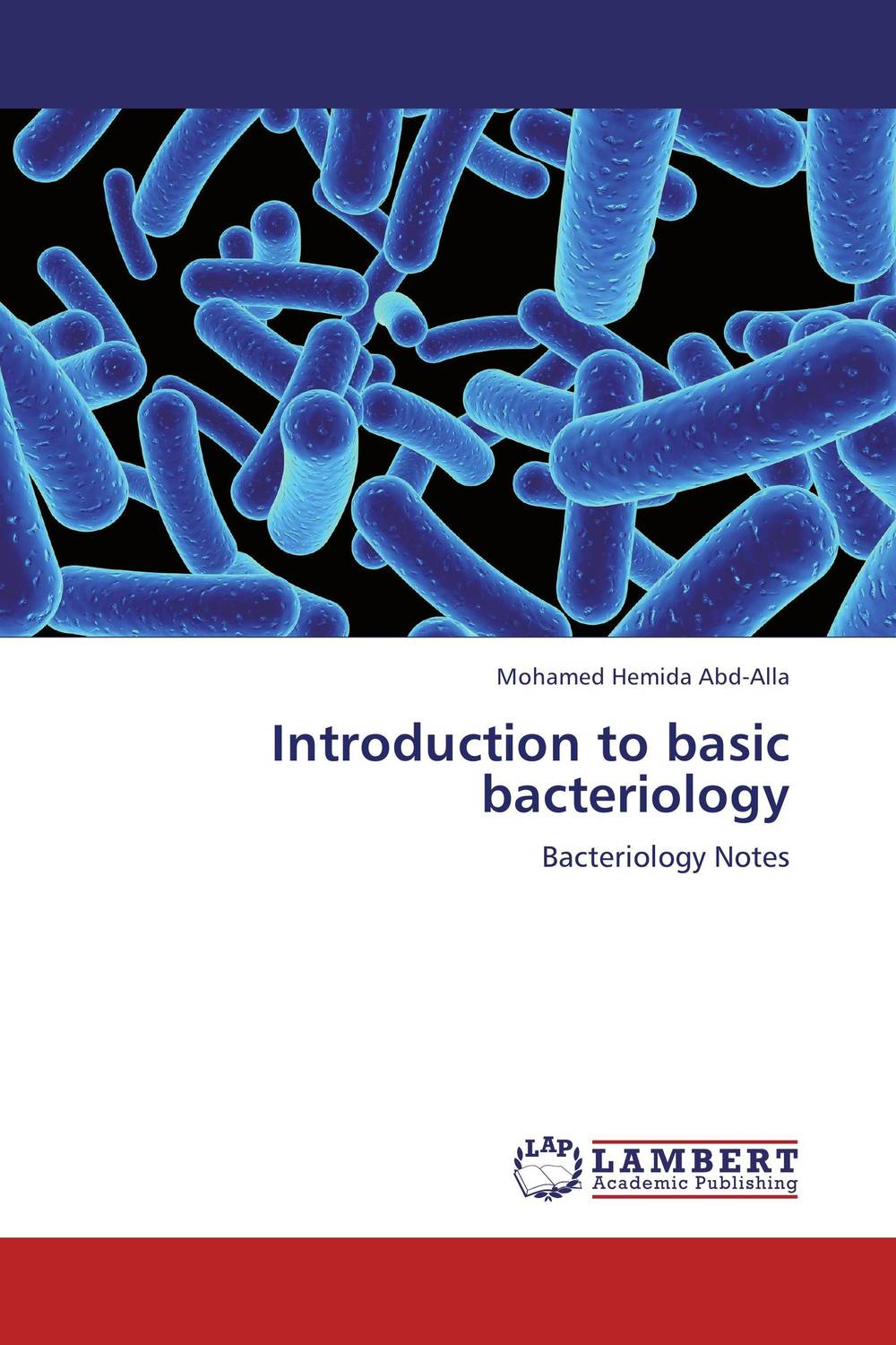Introduction to basic bacteriology mohamed hemida abd alla introduction to basic bacteriology