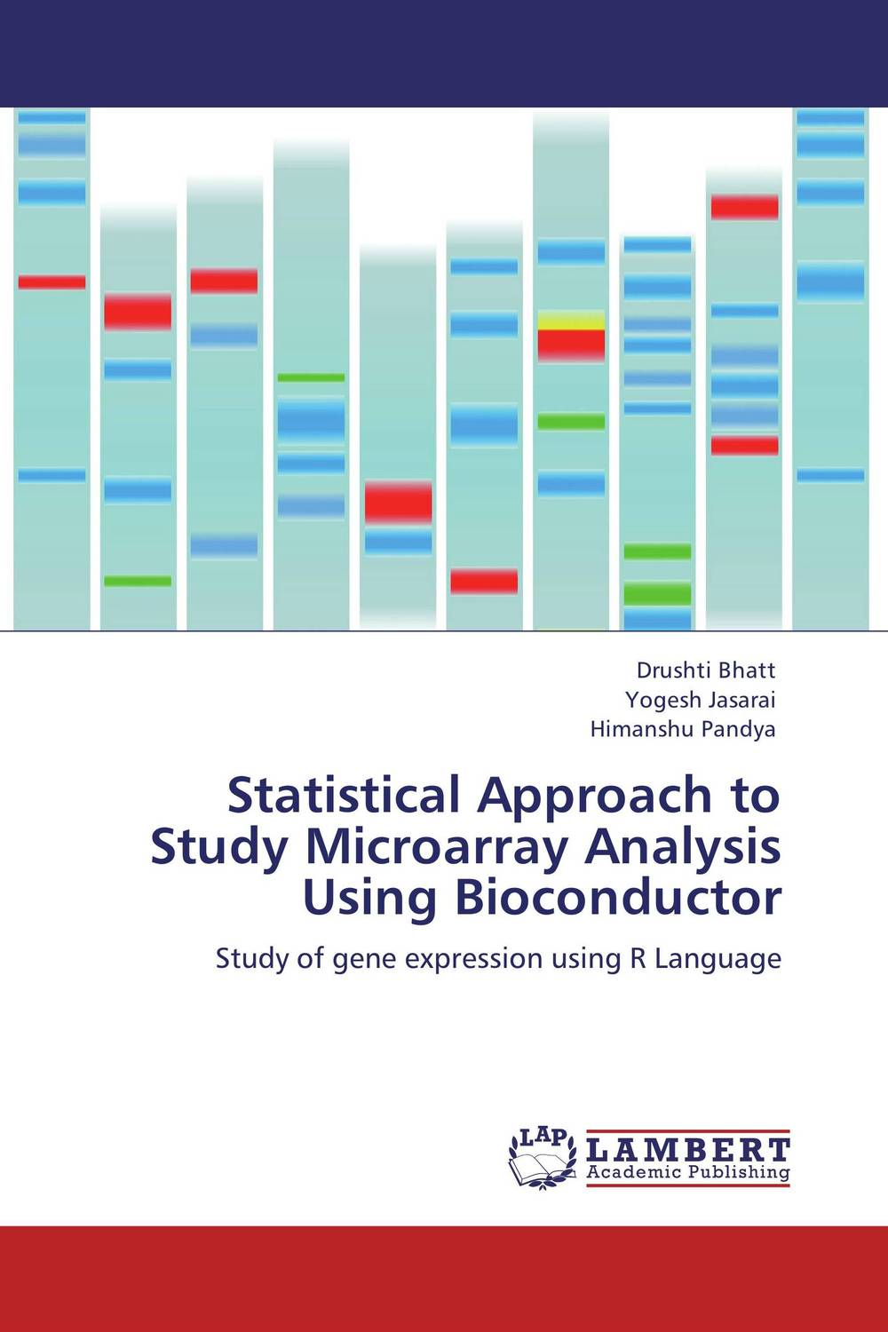 Statistical Approach to Study Microarray Analysis Using Bioconductor christos p kitsos cancer bioassays a statistical approach