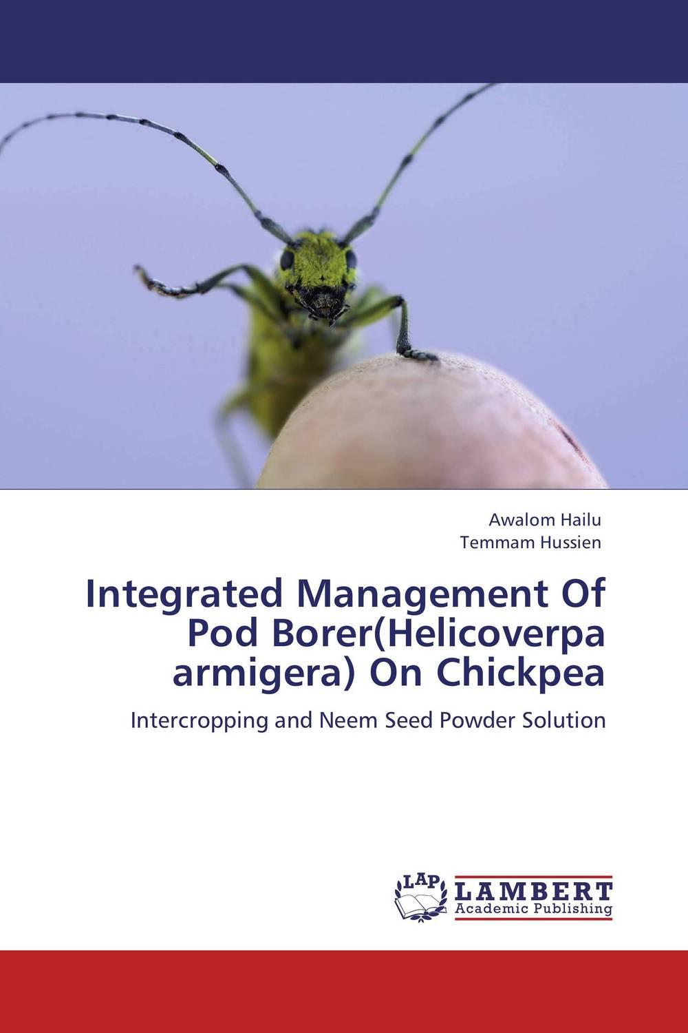 Integrated Management Of Pod Borer(Helicoverpa armigera) On Chickpea narendra sharma satyakumari sharma and n s bhadauria integrated pest management in brinjal