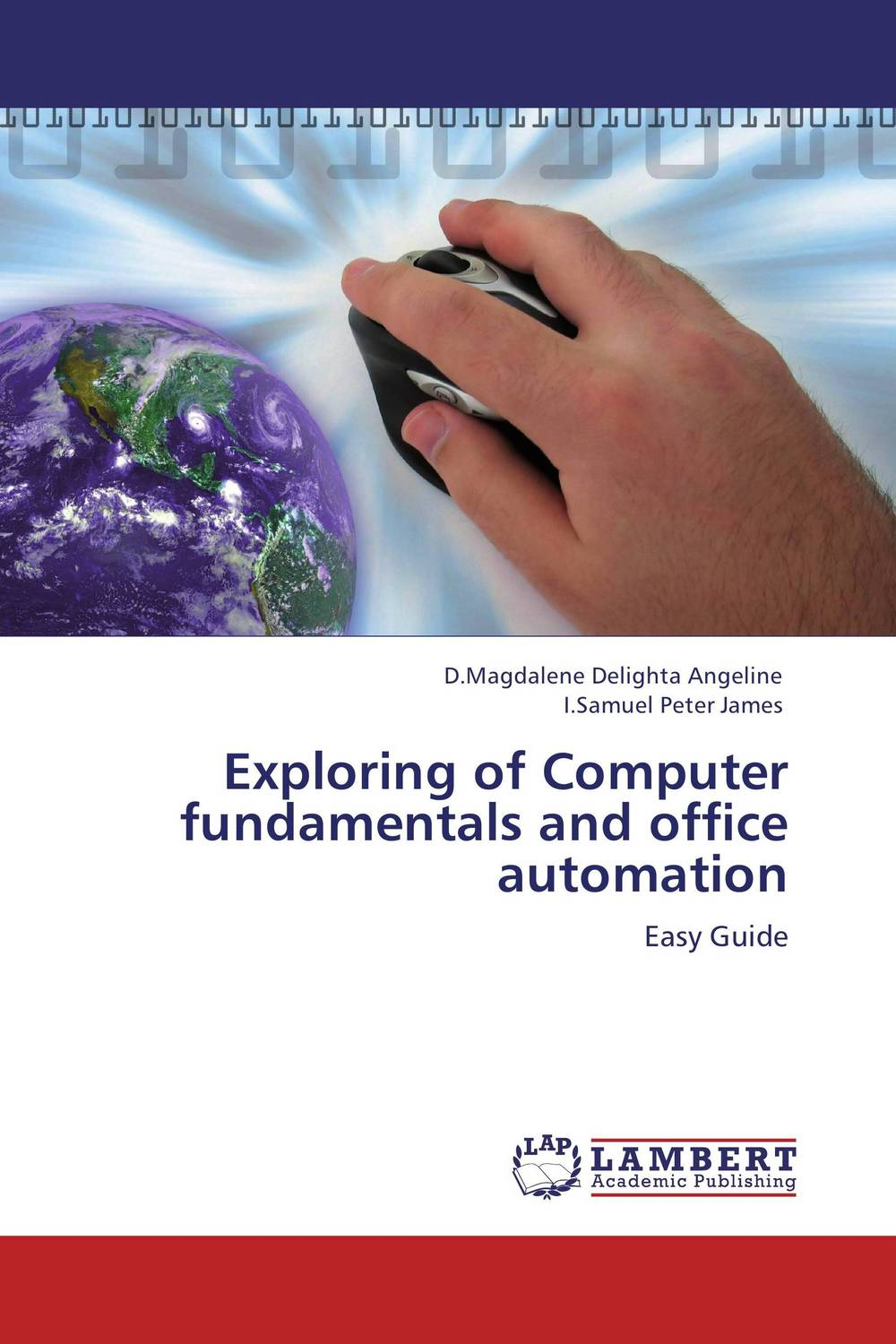 Exploring of Computer fundamentals and office automation exploring of computer fundamentals and office automation