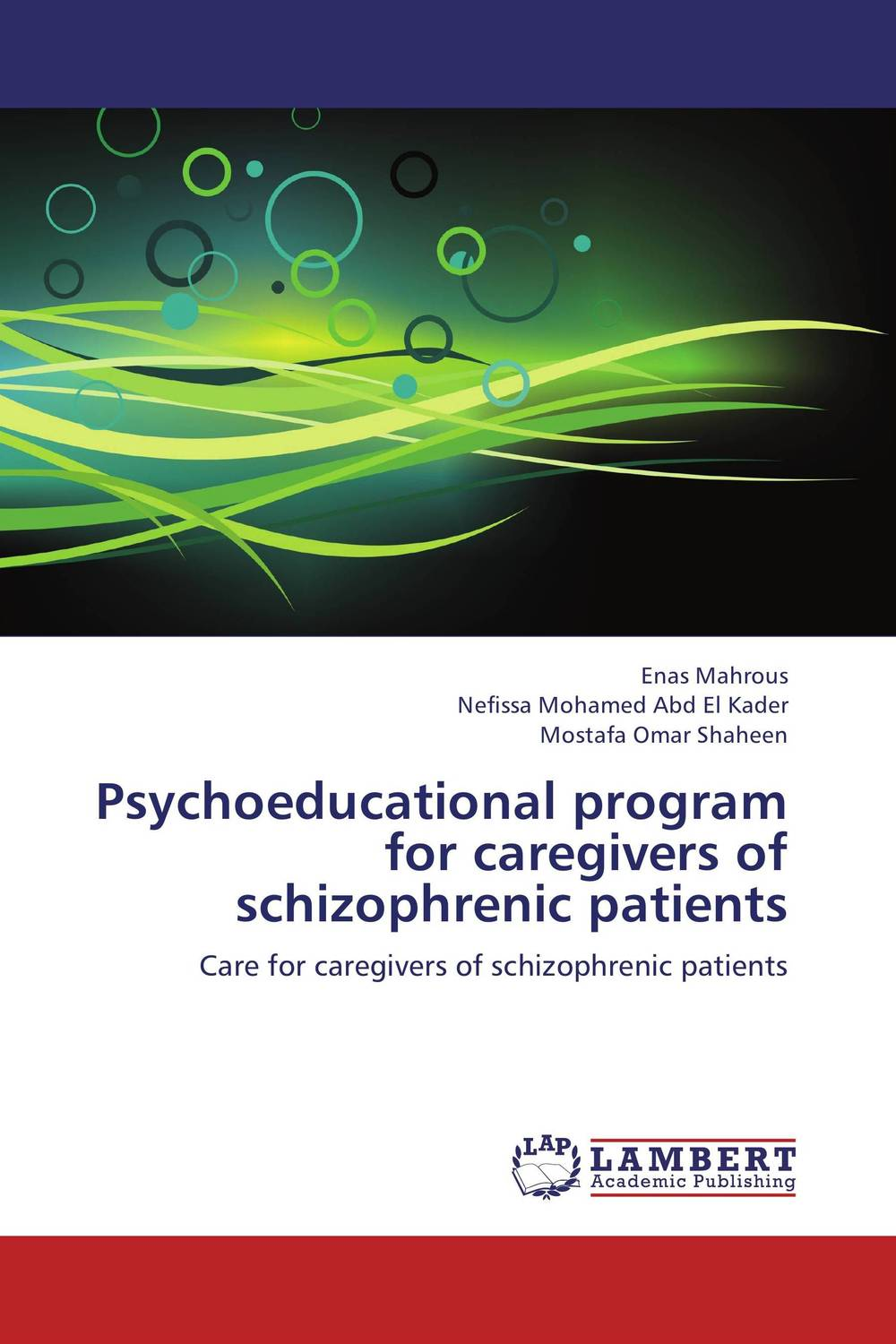 Psychoeducational program for caregivers of schizophrenic patients leila moraa geteri dan kaseje and stephen okeyo self care among caregivers