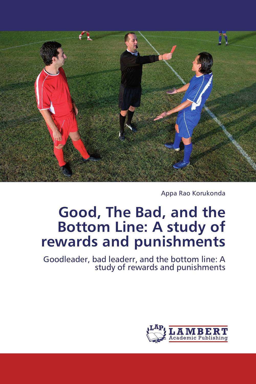 Good, The Bad, and the Bottom Line: A study of rewards and punishments good hard