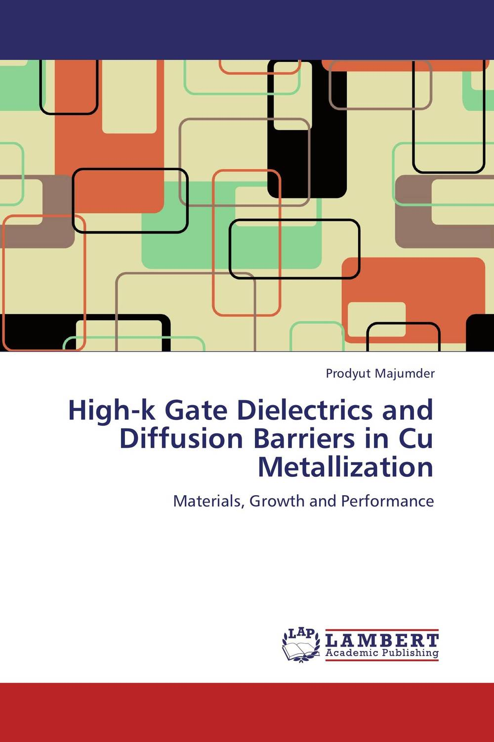 High-k Gate Dielectrics and Diffusion Barriers in Cu Metallization juan martinez vega dielectric materials for electrical engineering