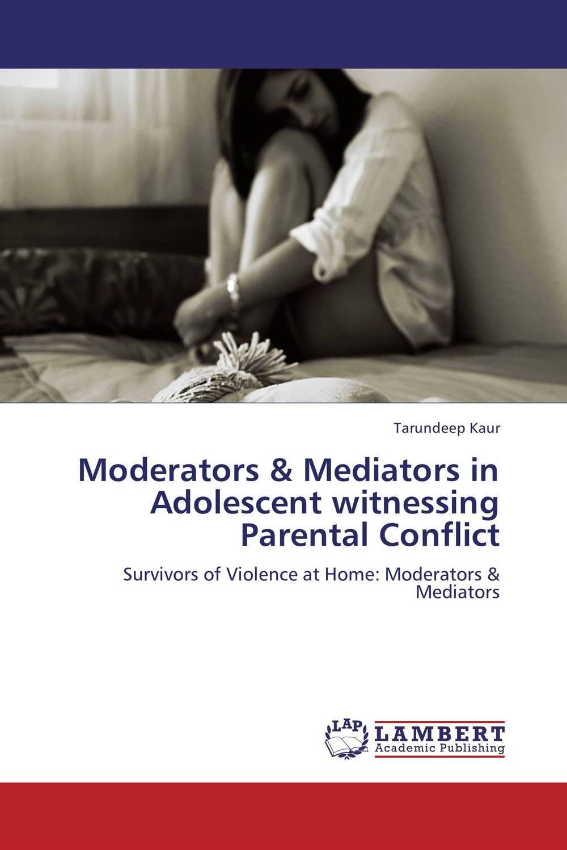 Moderators & Mediators in Adolescent witnessing Parental Conflict