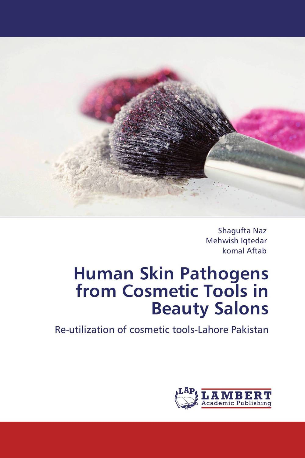 Human Skin Pathogens from Cosmetic Tools in Beauty Salons nidhi gondaliya and sweta patel methicilin resistance staphylococcus aureus skin