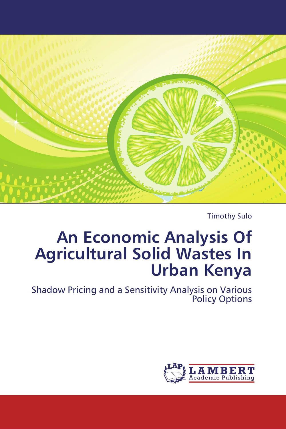 An Economic Analysis Of Agricultural Solid Wastes In Urban Kenya an economic analysis of the environmental impacts of livestock grazing