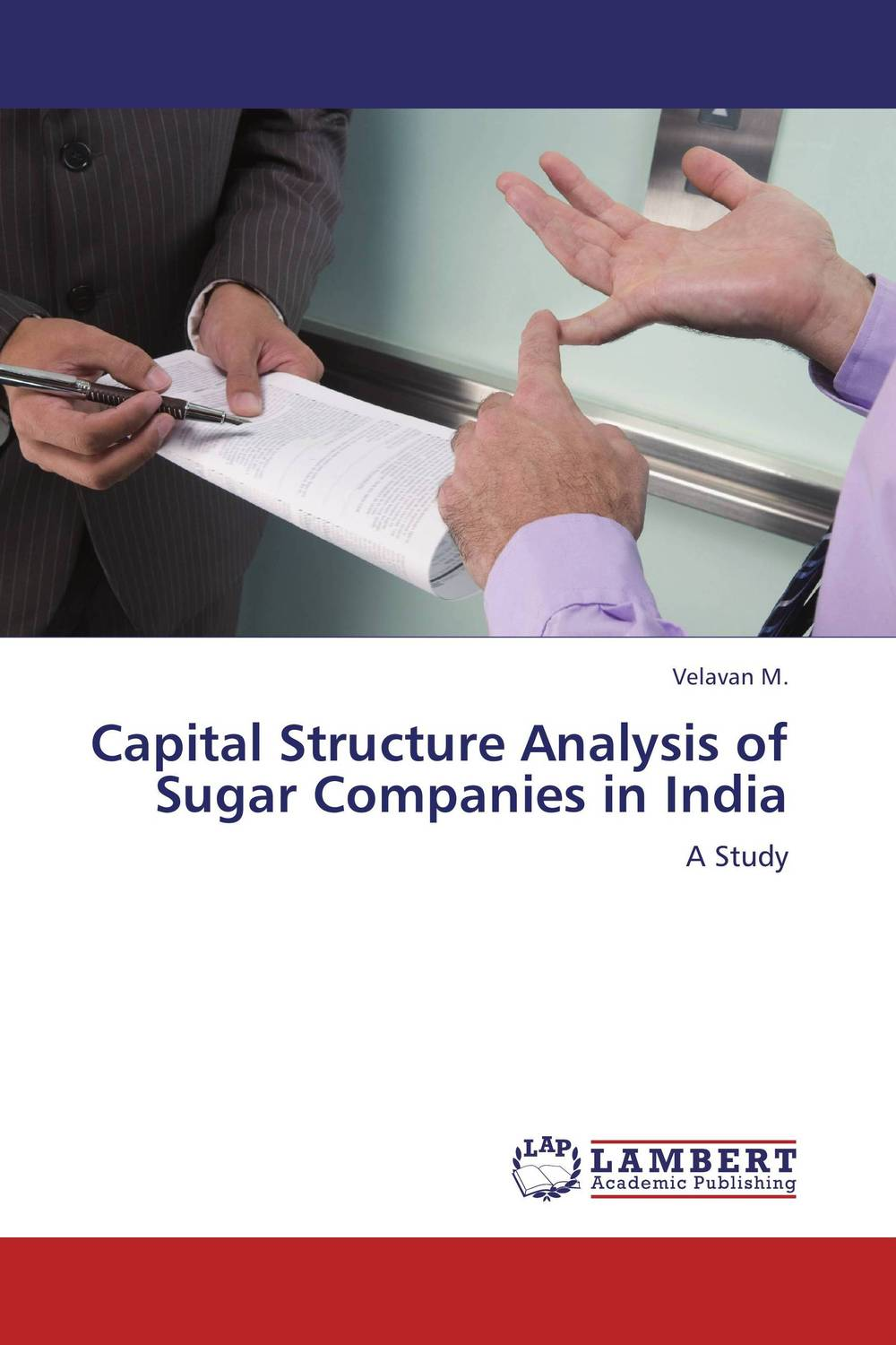 Capital Structure Analysis of Sugar Companies in India james sagner working capital management applications and case studies