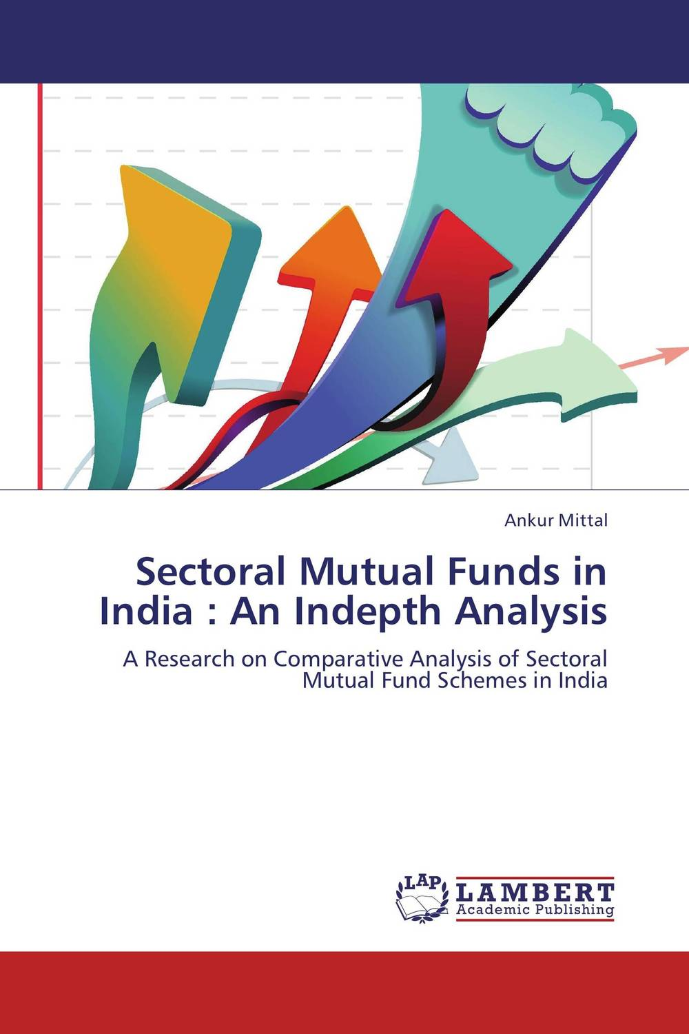 Sectoral Mutual Funds in India : An Indepth Analysis john haslem a mutual funds portfolio structures analysis management and stewardship