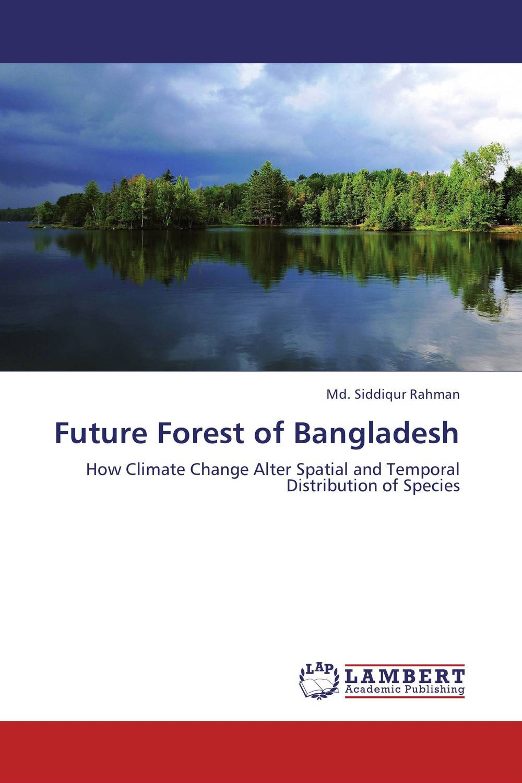 Future Forest of Bangladesh sadat khattab usama abdul raouf and tsutomu kodaki bio ethanol for future from woody biomass