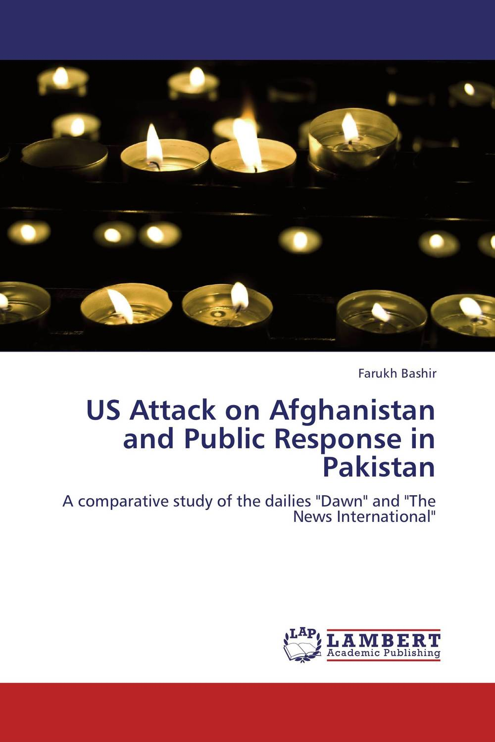 US Attack on Afghanistan and Public Response in Pakistan the news and public opinion