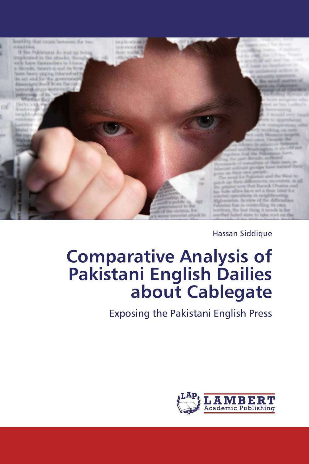 Comparative Analysis of Pakistani English Dailies about Cablegate