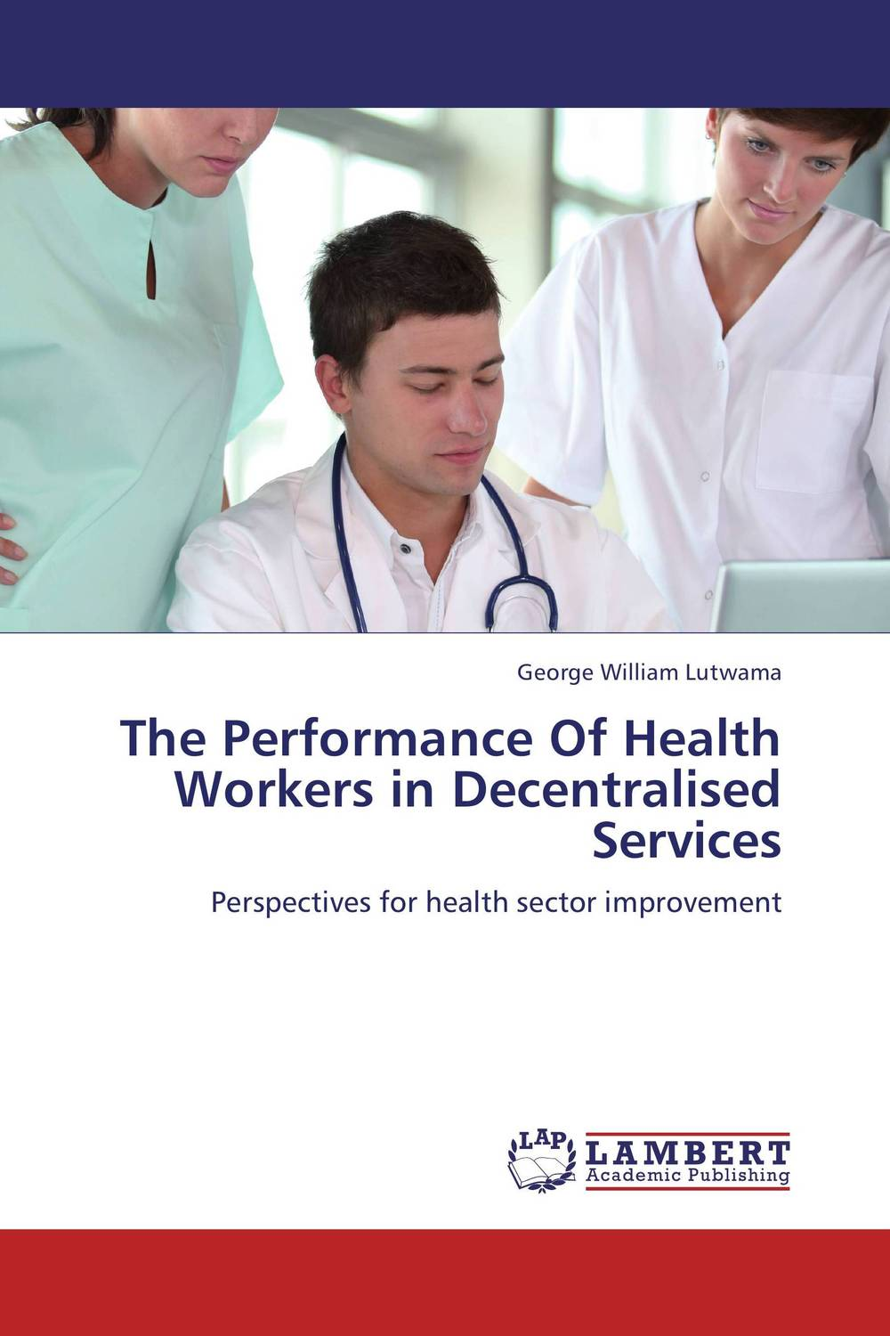 The Performance Of Health Workers in Decentralised Services improving hand hygiene compliance among dental health workers