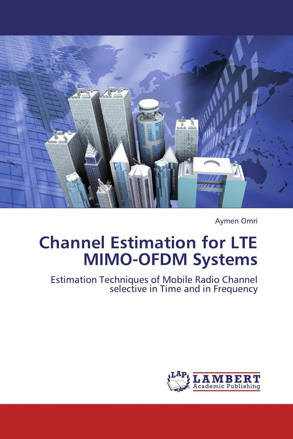 Channel Estimation for     LTE MIMO-OFDM Systems wireless ofdm and mimo ofdm communications