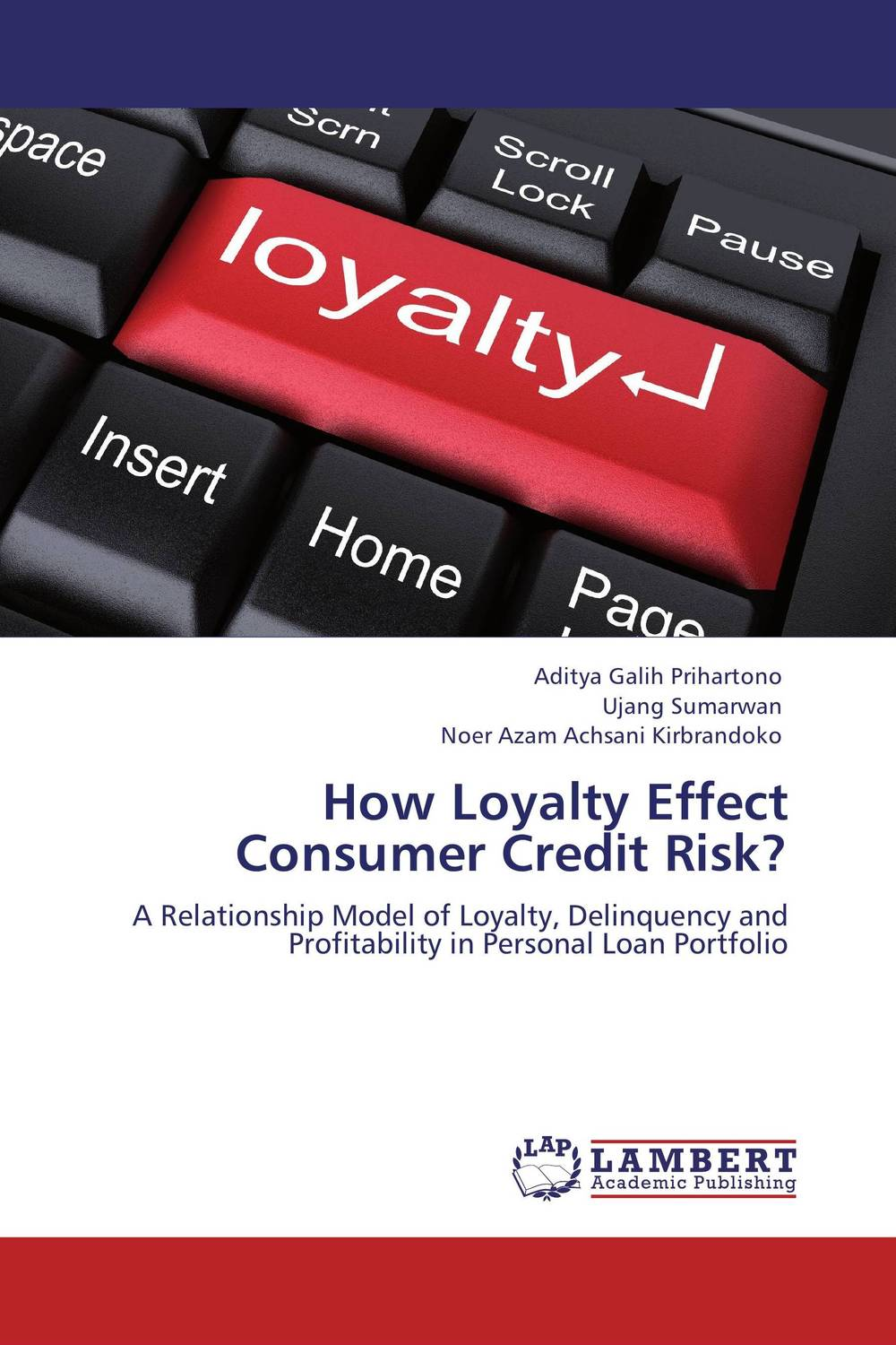 How Loyalty Effect Consumer Credit Risk? jahnavi ravula pawan kumar avadhanam and r k mishra credit and risk analysis by banks