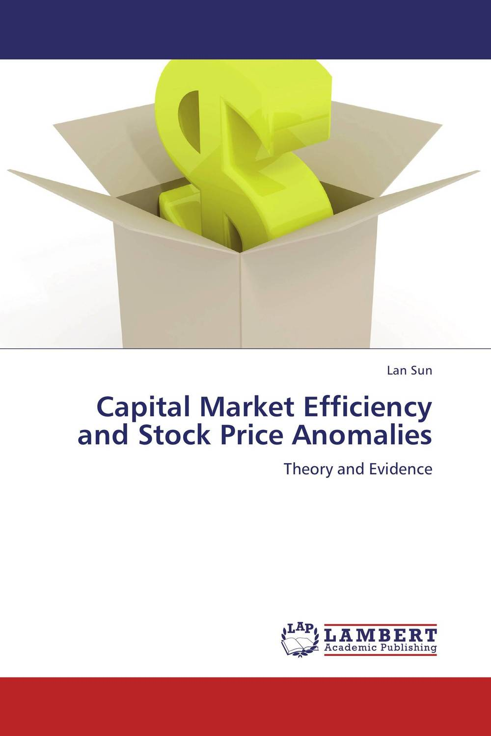 Capital Market Efficiency and Stock Price Anomalies