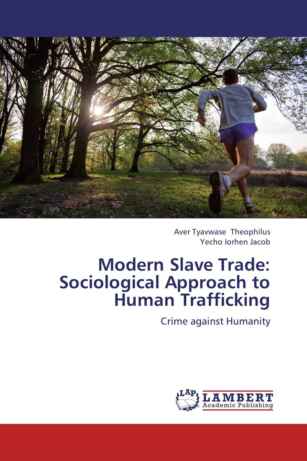 Modern Slave Trade: Sociological Approach to Human Trafficking investigation and prosecution of transnational women trafficking