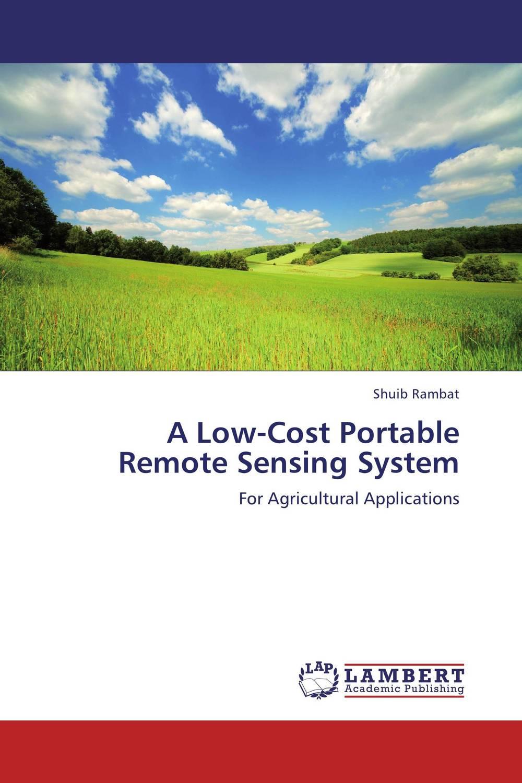 A Low-Cost Portable Remote Sensing System d d g l dahanayaka hideyuki tonooka and satoru ozawa satellite remote sensing for environmental assessment of water bodies