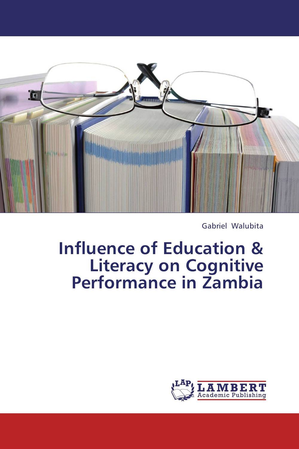 Influence of Education & Literacy on Cognitive Performance in Zambia odell education developing core literacy proficiencies grade 12