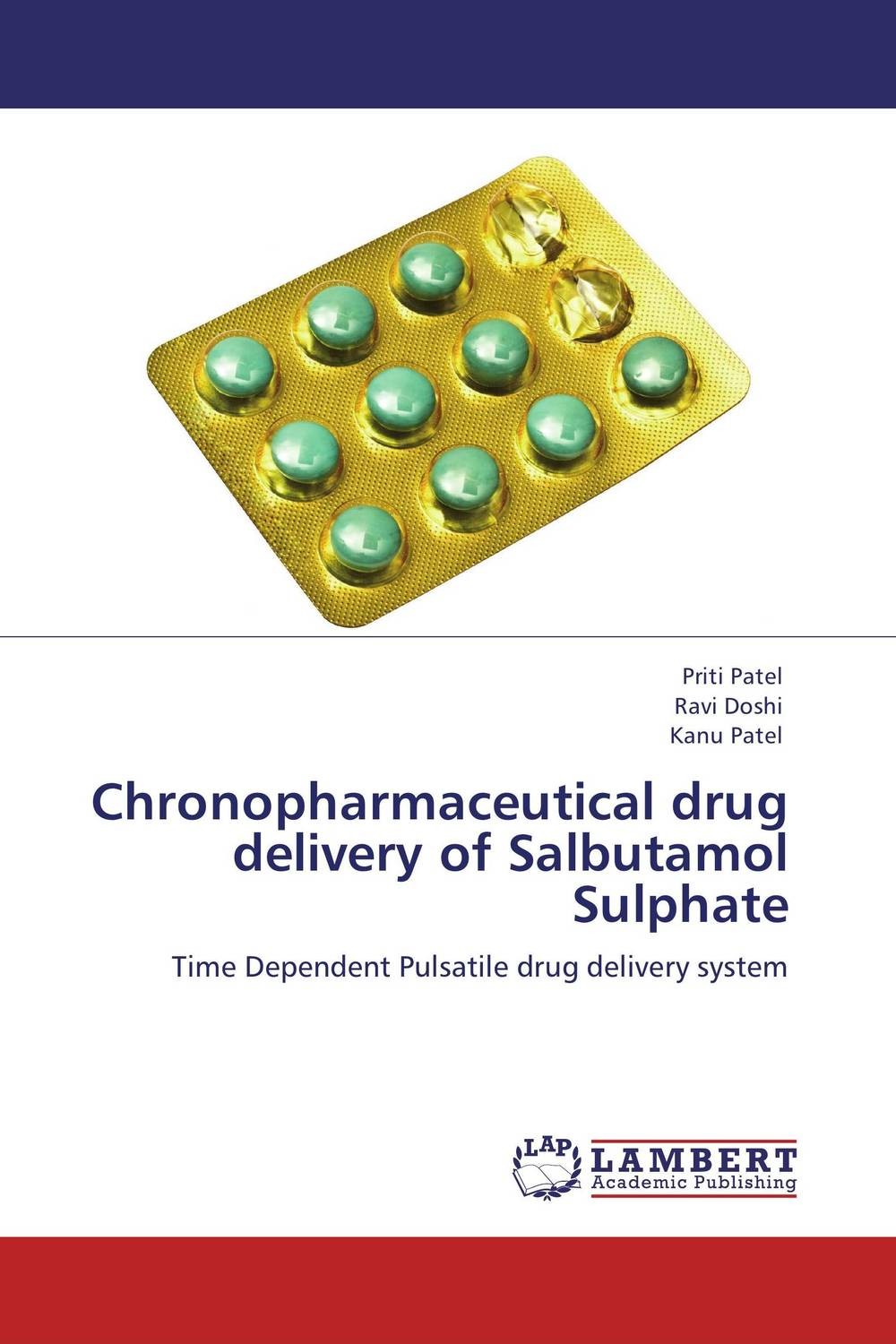 Chronopharmaceutical drug delivery of Salbutamol Sulphate atamjit singh pal paramjit kaur khinda and amarjit singh gill local drug delivery from concept to clinical applications