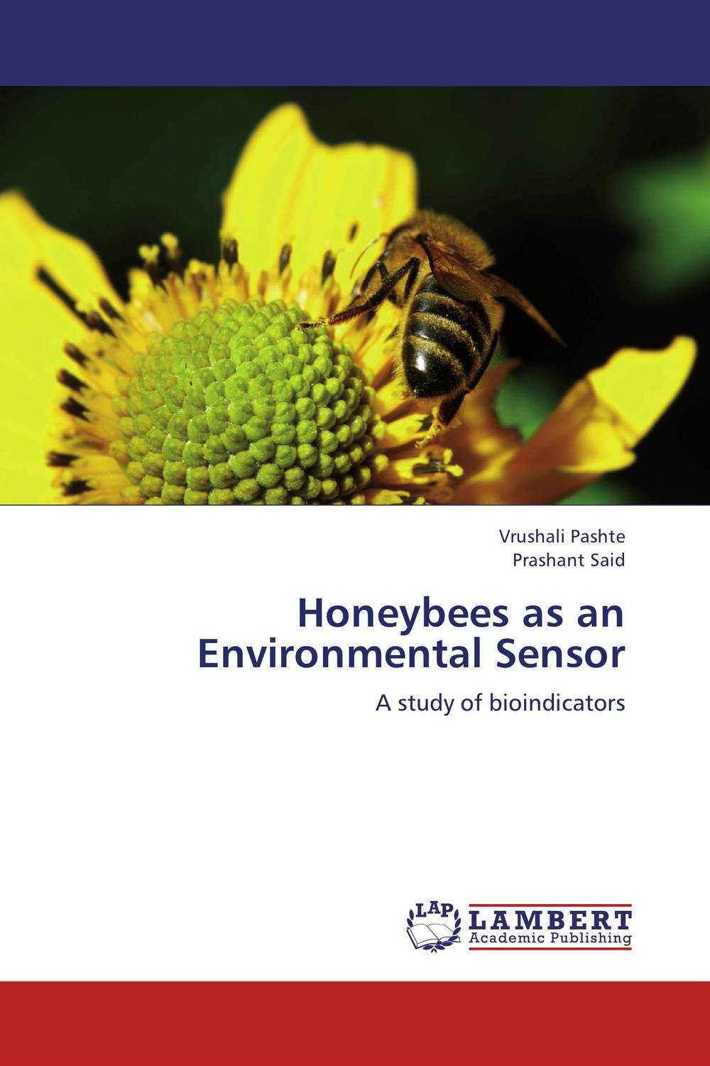 Honeybees as an Environmental Sensor sampling and analysis of environmental chemical pollutants a complete guide