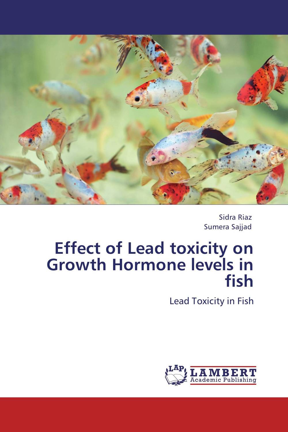 Effect of Lead toxicity on Growth Hormone levels in fish effect of beta carotene on growth and color of pterophyllum scalare