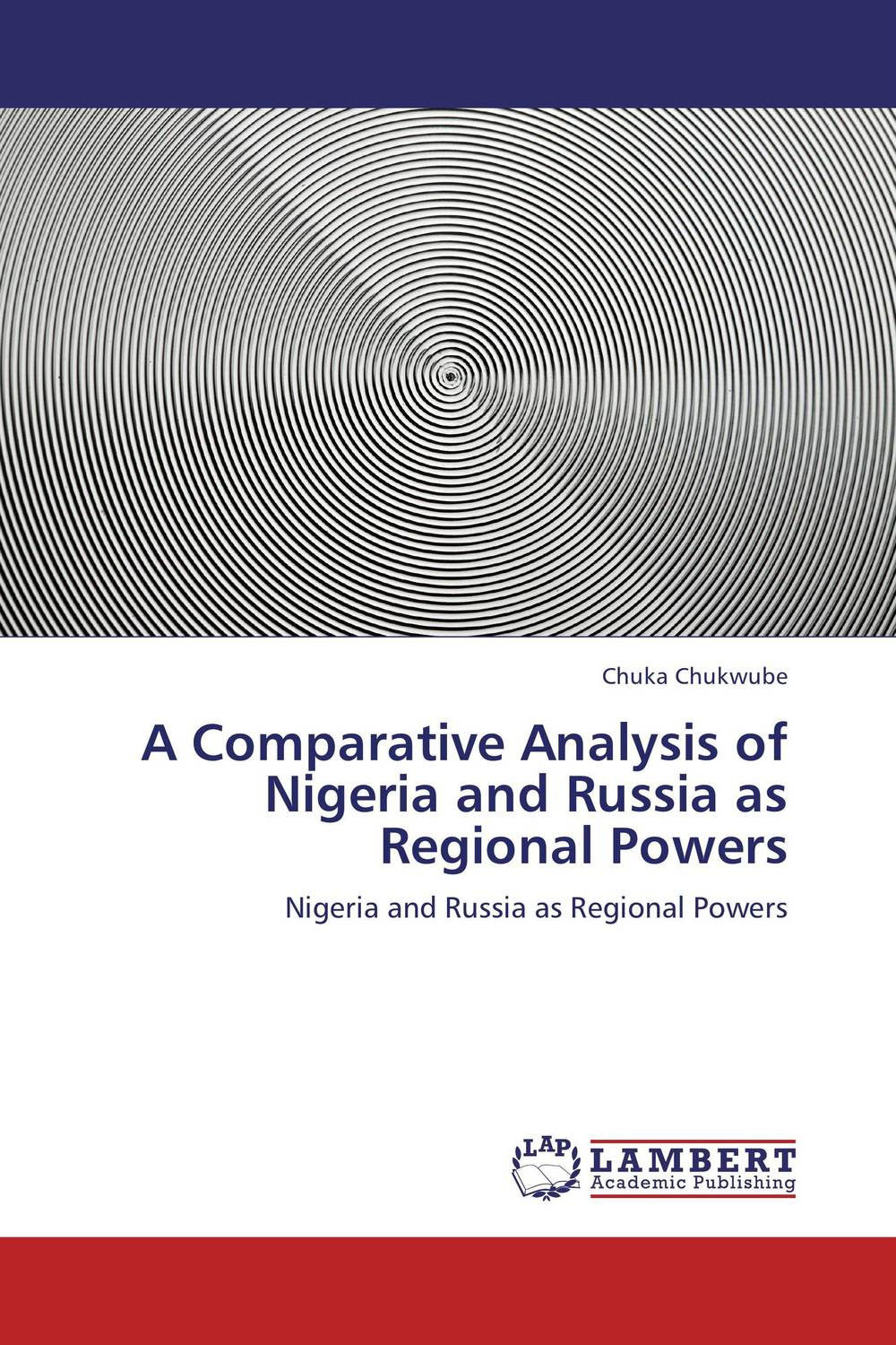 A Comparative Analysis of Nigeria and Russia as Regional Powers civility and the quest for a new nigeria