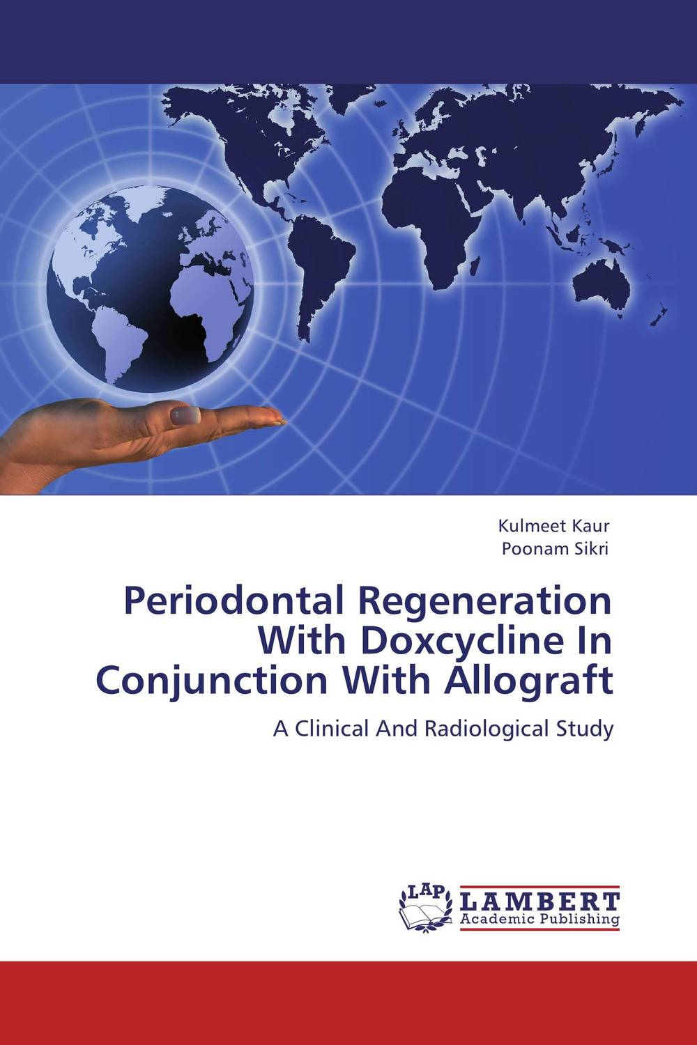 Periodontal Regeneration With Doxcycline In Conjunction With Allograft chandni monga amarjit singh gill and paramjit kaur khinda periodontal regenerative therapy