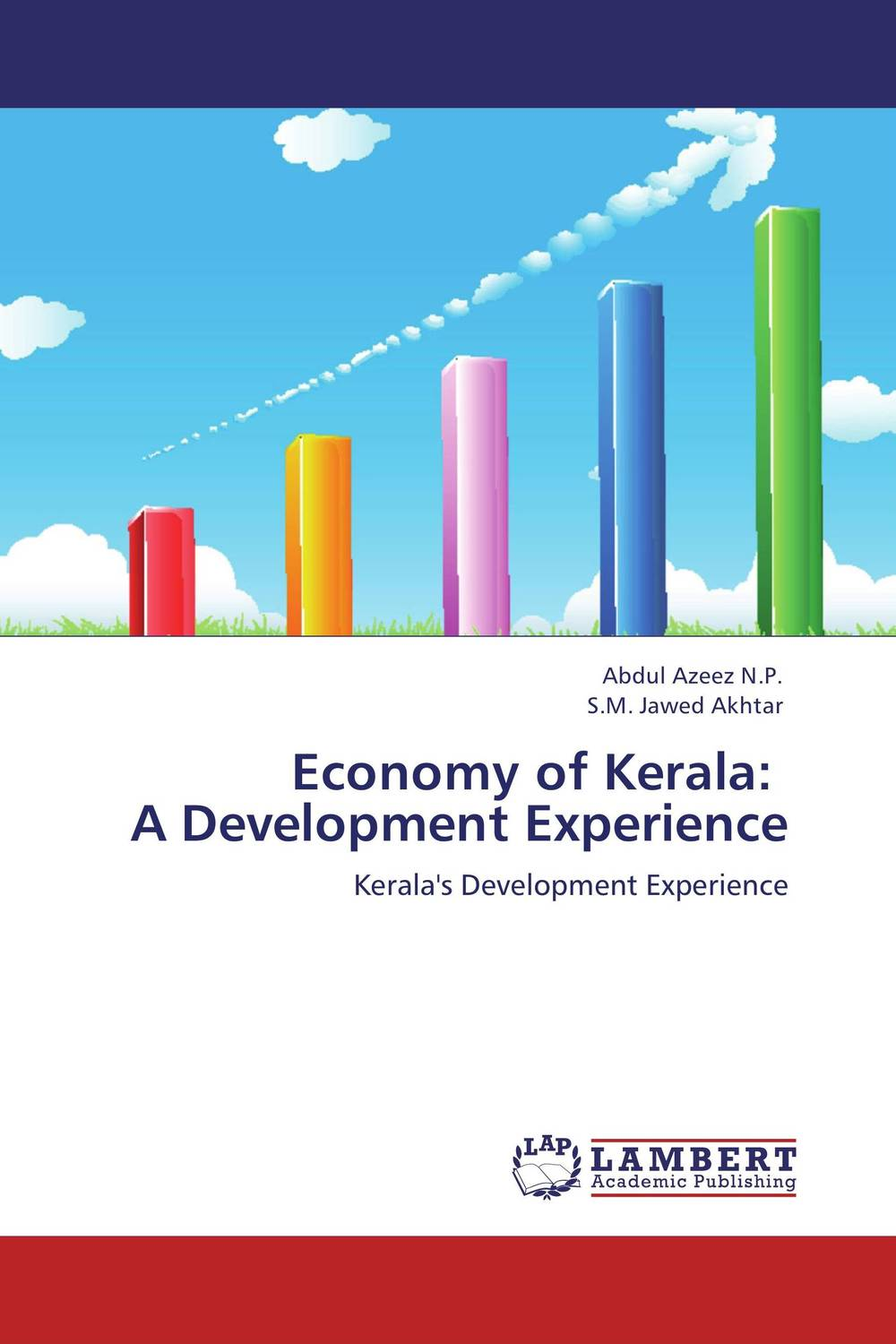 Economy of Kerala:     A Development Experience xuan liu time consistency of optimal policy in a small open economy