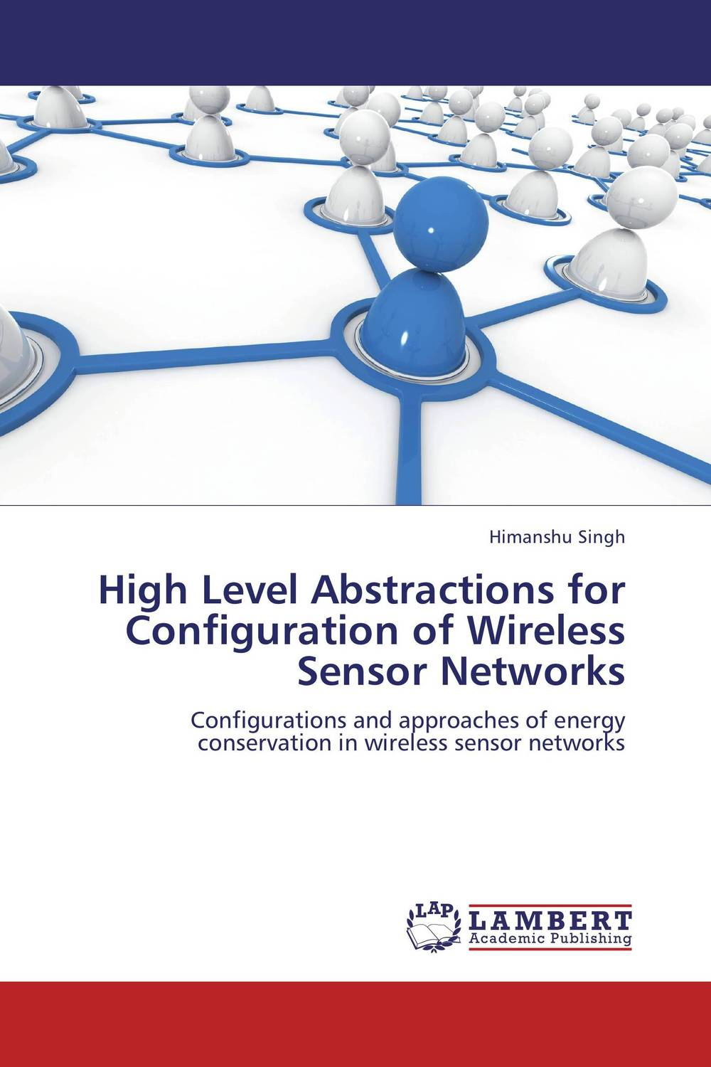 High Level Abstractions for Configuration of Wireless Sensor Networks intrusion detection system architecture in wireless sensor network