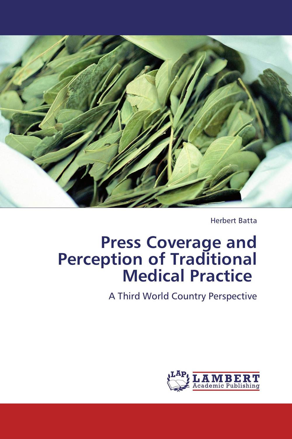 Press Coverage and Perception of Traditional Medical Practice stth6012w to 247